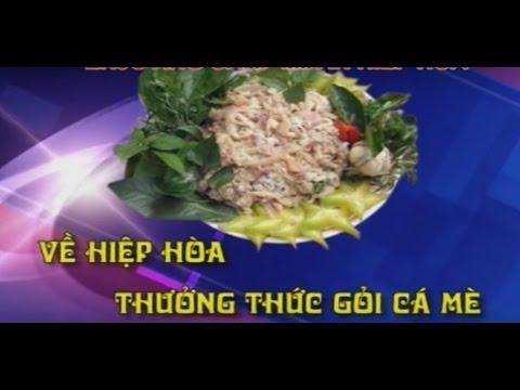 Về Hiệp Hòa Thưởng Thức Gỏi Cá Mè [Du Lịch Văn Hóa Ẩm Thực Việt Nam]