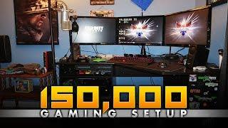 150K Gaming Setup THANK YOU!