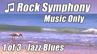 JAZZ BLUES Soft Rock Symphony Slow #1 Relaxing Music For
