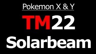 Pokemon X And Y Where To Get TM22 Solarbeam