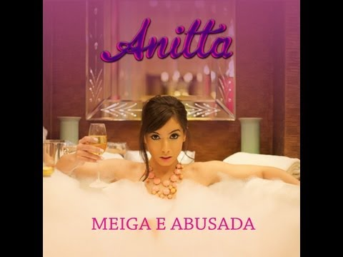 Mc Anitta- Meiga e Abusada