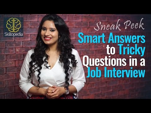 How to answer tricky questions in a Job Interview - Job Interview Tips - Skillopedia