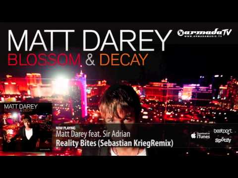 Matt Darey feat. Sir Adrian - Reality Bites (Sebastian Krieg Remix) (From 'Blossom & Decay')