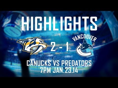 Predators at Canucks Highlights (Jan. 23, 2014)
