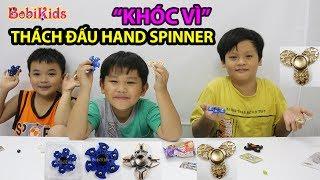 Khóc Òa Cùng Hand Spinner - Bộ 3 Thách Đấu - Ai Ăn Kẹo Thúi #BobiKidsChannel