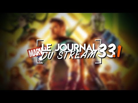 Le Journal du Stream #33.1 - Thor Ragnarok : le meilleur Marvel ?