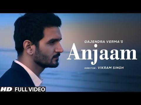 Gajendra Verma | Anjaam | Vikram Singh | Official Video