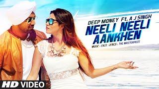 Смотреть или скачать клип Deep Money Feat. A.J. Singh - Neeli Neeli Aankhen