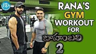 Rana's Gym Workout For Bahubali 2 - Prabhas,Anushka Shetty