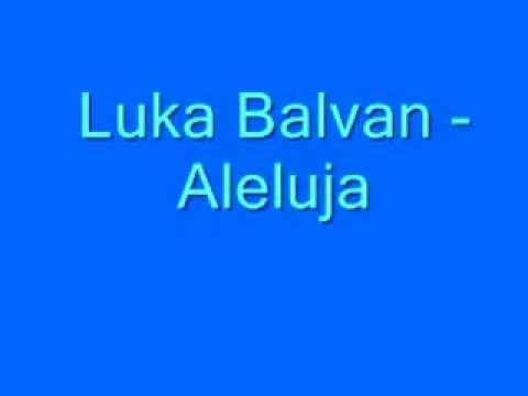 Duhovna Glazba: Luka Balvan - Aleluja