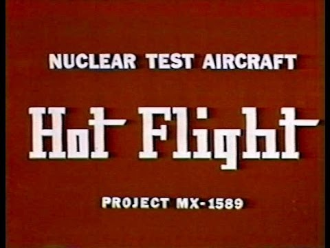 """Hot Flight"" The quest for nuclear-powered flight."