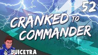 GOING HAM (Cranked to Commander #52)