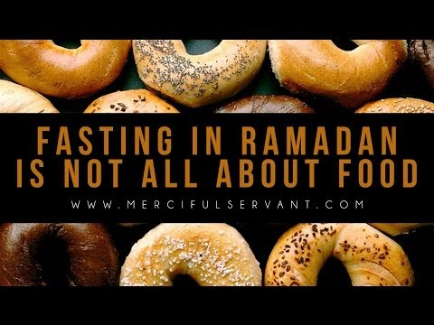 Fasting in Ramadan Is Not All About Food