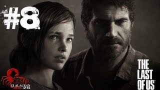 The Last Of Us Gameplay (Español Latino) Parte 8 [HD