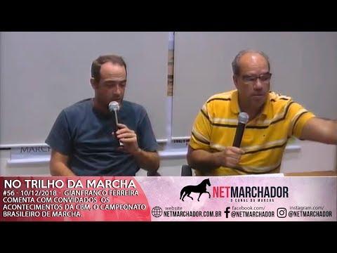 #56 - NO TRILHO DA MARCHA - 10/12/2018 - GIANFRANCO FERREIRA