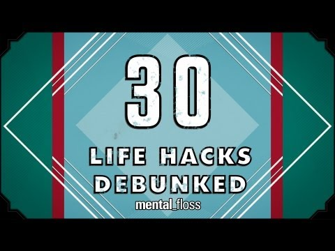 30 Life Hacks Debunked - mental_floss on YouTube (Ep. 30)