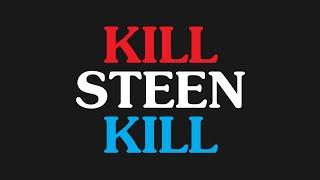 """Kill, Steen, Kill!"""
