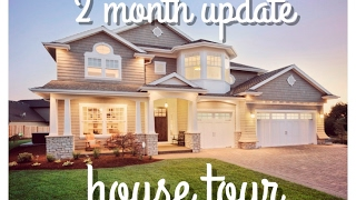 new house tour | 2 month update