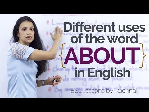 Different uses of 'ABOUT' in English – English speaking lessons to speak fluent English.