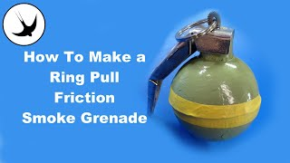 How To Make The Ultimate Reusable Ring-pull Smoke Grenade
