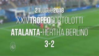 Trofeo Bortolotti, Atalanta-Hertha Berlino: gli highlights