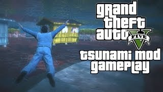 GTA 5 Tsunami Mod Gameplay What Do You Think About Mods