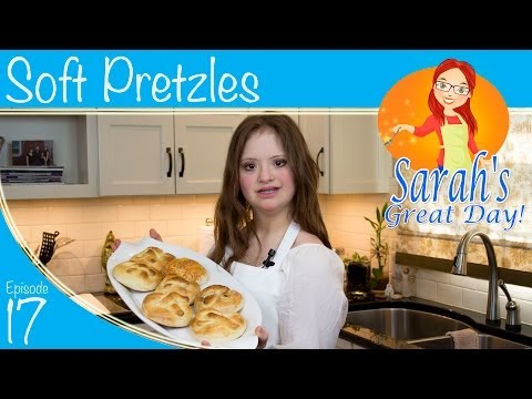 Sarah's Great Day :: Episode 2 :: Soft Pretzels