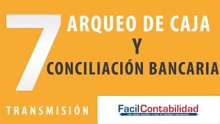Arqueo de Caja y Conciliación Bancaria