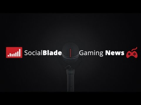 Social Blade Weekly Gaming News Beta
