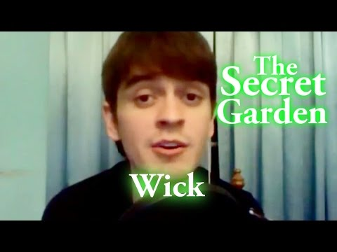 Wick - The Secret Garden
