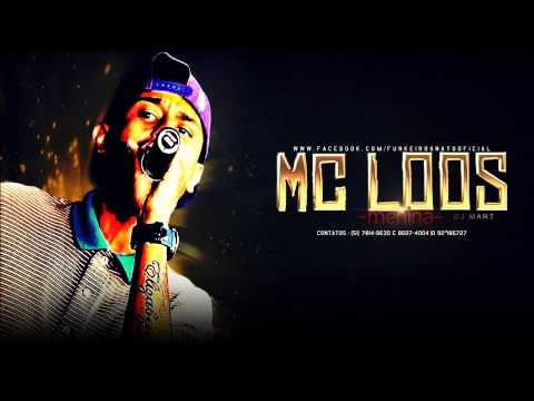 MC Loos - Menina (DJ Mart) Lançamento 2013