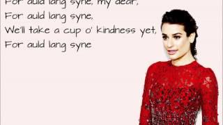 Lea Michele- Auld Lang Syne *Lyrics*