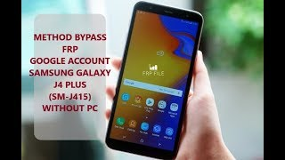 Samsung Galaxy J4 plus Google Account Bypass FRP android 8 1 without