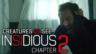 Creatures Go See Insidious Chapter 2