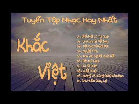 Tuyển tập nhạc hay nhất Khắc Việt  - Audio