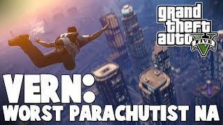 Vern: Worst Parachuter NA (Grand Theft Auto Online Funny Moments)