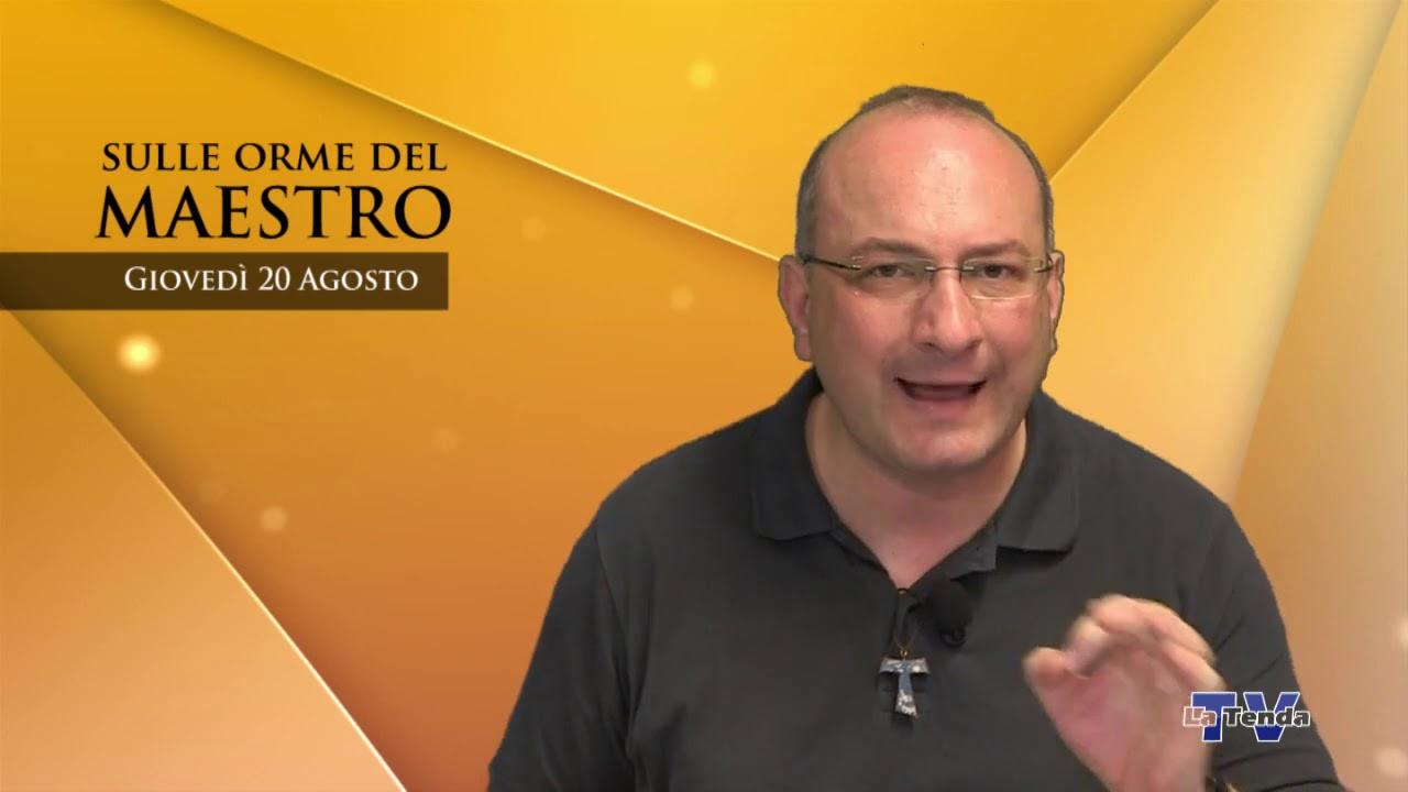 Sulle orme del Maestro - Giovedì 20 agosto