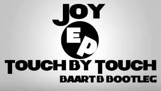 Joy - Touch By Touch (Baart'B Bootleg)