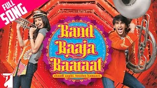Band Baaja Baarat - Full Title song - Ranveer Singh | Anushka Sharma