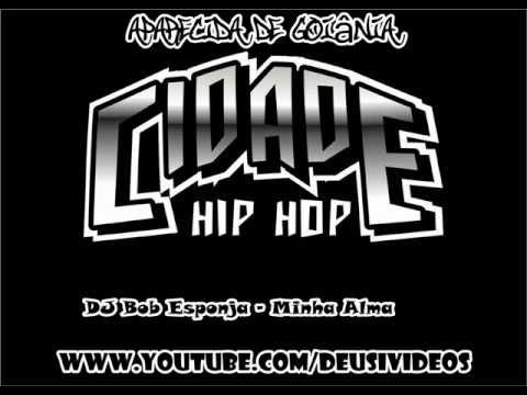 Dj Bob Esponja - Minha Alma (Clássicos do Rap)