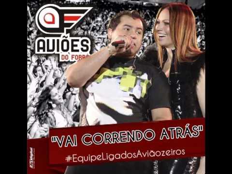 AVIÕES DO FORRÓ - VAI CORRENDO ATRÁS -  #MARÇO 2013