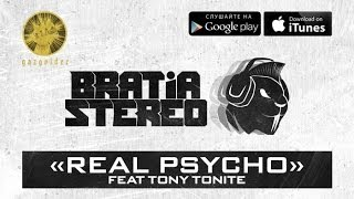 Bratia Stereo ft. Tony Tonite - Real Psycho
