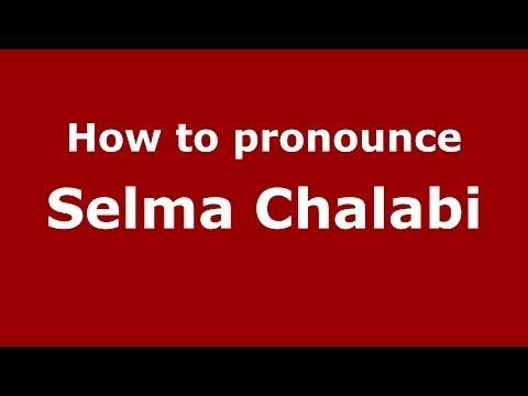 How to pronounce Selma Chalabi (Arabic/Iraq) - PronounceNames.com