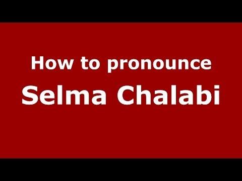 How to pronounce Selma Chalabi (Arabic/Iraq) - PronounceNames.com