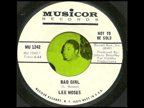 Thumbnail of video Lee Moses - Bad Girl (full song, no break)