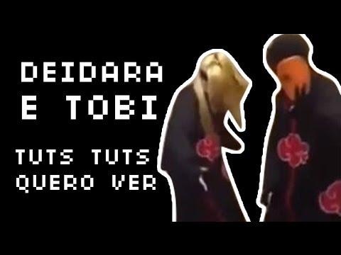 Deidara e Tobi - Tuts Tuts Quero Ver