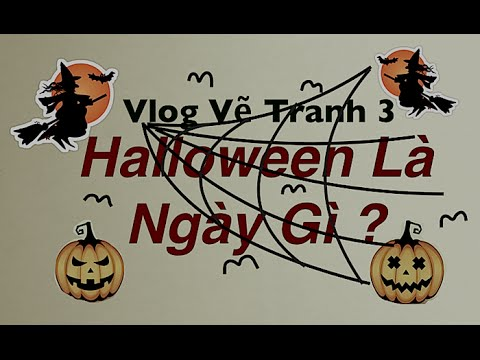 Vlog Vẽ Tranh 3: Halloween Là Ngày Gì? Hồng Hải aka
