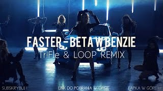 Faster - Beta W Benzie (tr!fle & Loop Remix) Extended Mix NowoŚĆ Disco Polo 2017