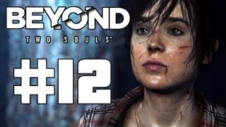 """Beyond Two Souls WalkThrough """"Biggest Demon"""" Part 12 - PS3 - (Lets Play, Play Through, Guild)"""