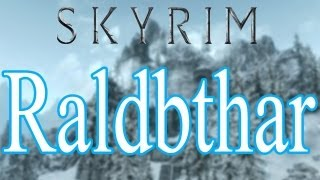 Skyrim Raldbthar Walkthrough